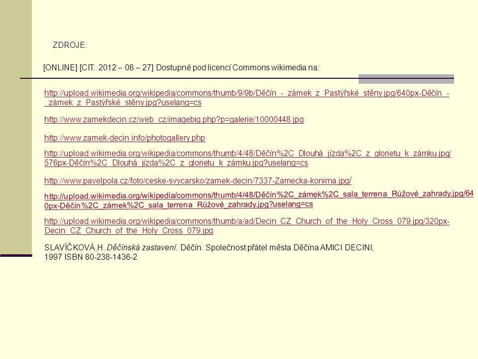 ZDROJE: [ONLINE] [CIT. 2012 – 08 – 27] Dostupné pod licencí Commons wikimedia na: